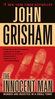 The Innocent Man By Grisham, John