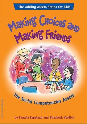Making Choices And Making Friends By Espeland, Pamela/ Verdick, Elizabeth